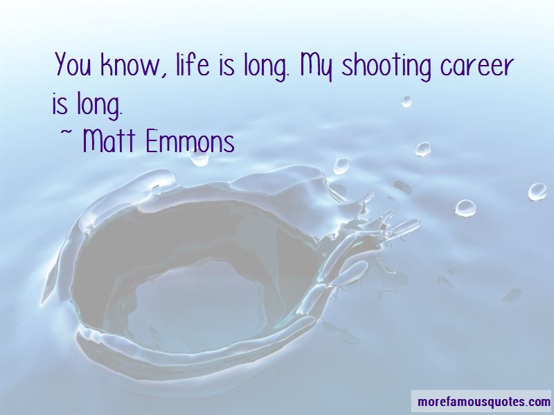 Matt Emmons Quotes Pictures 4