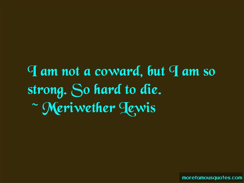 Meriwether Lewis Quotes Pictures 3
