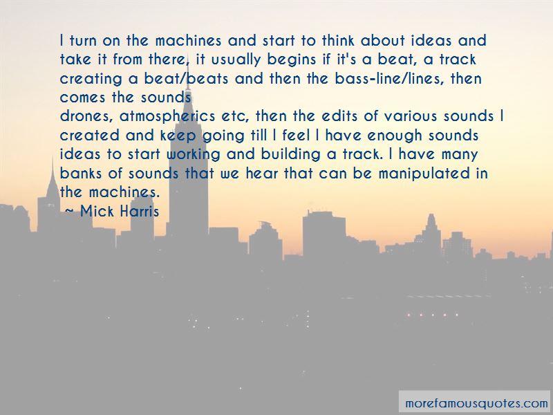 Mick Harris Quotes