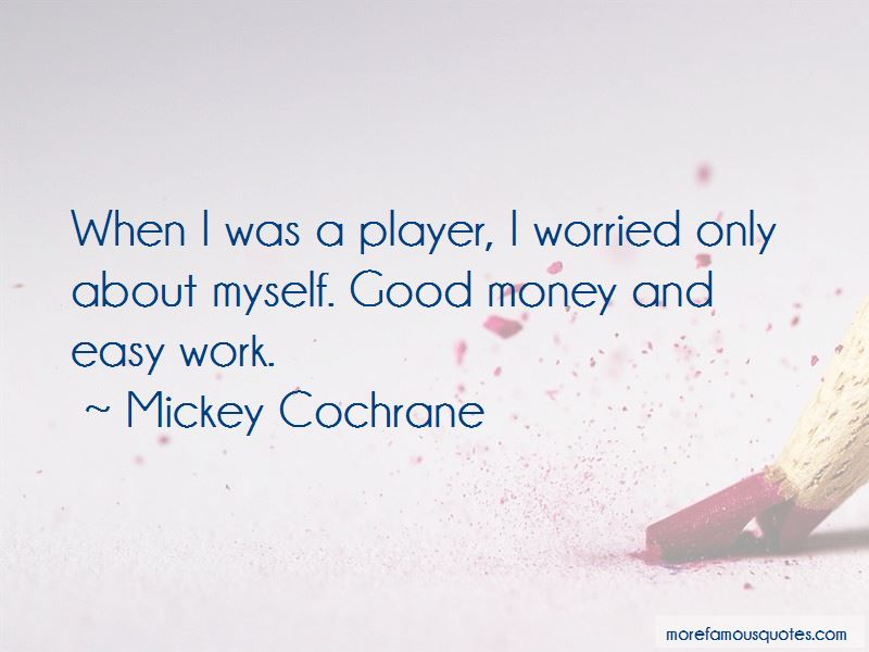 Mickey Cochrane Quotes Pictures 3