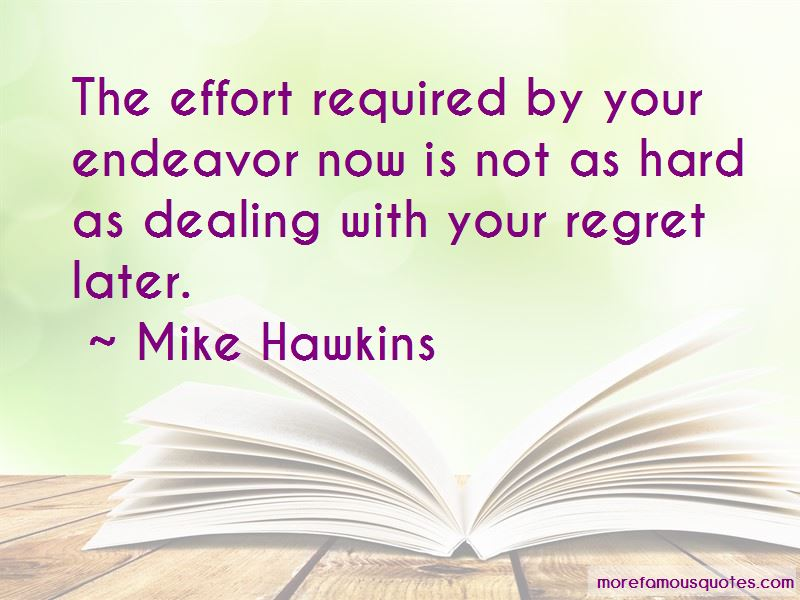 Mike Hawkins Quotes Pictures 3