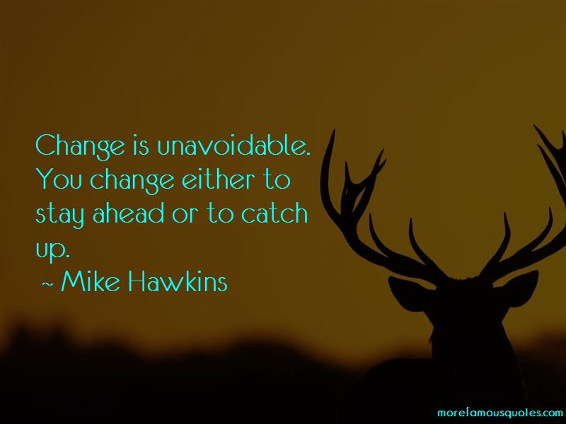 Mike Hawkins Quotes