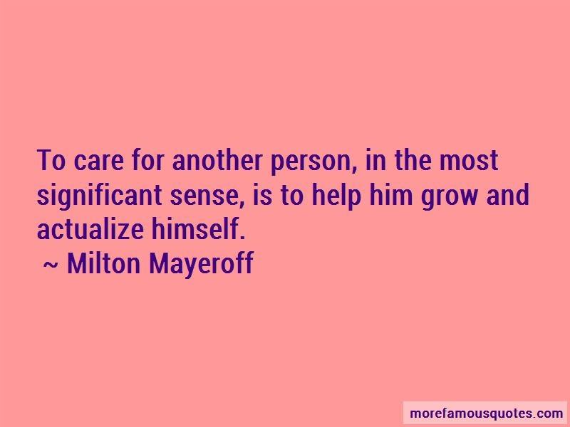 Milton Mayeroff Quotes