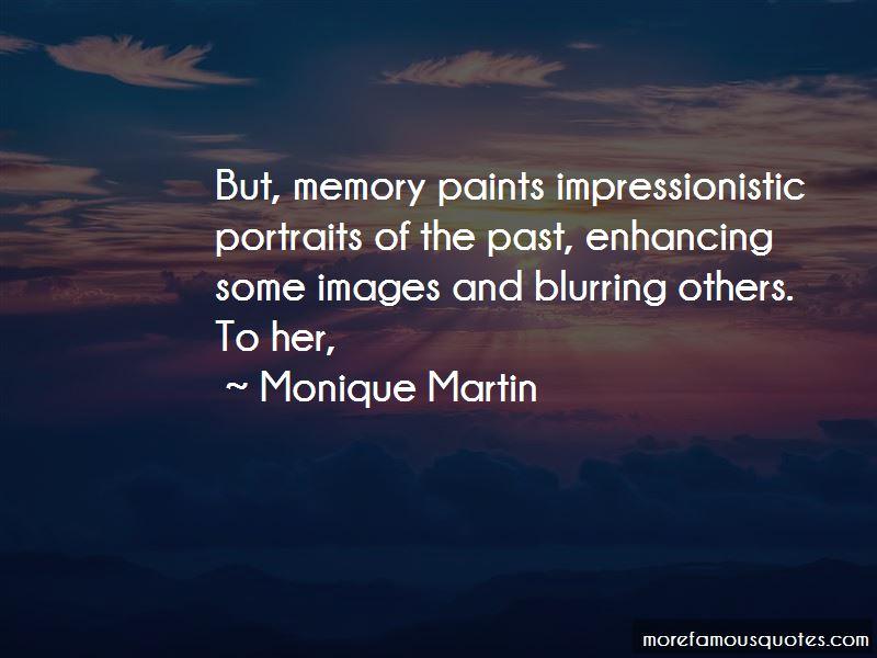 Monique Martin Quotes