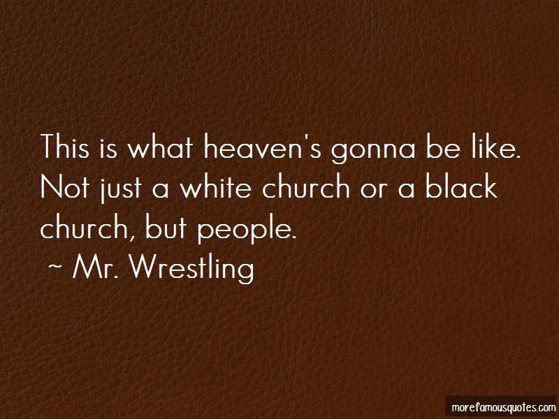 Mr. Wrestling Quotes