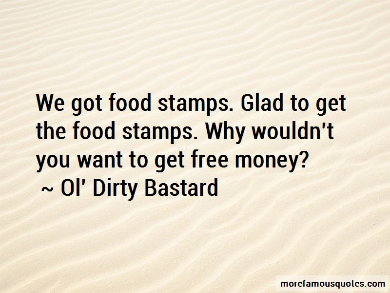 Ol' Dirty Bastard Quotes Pictures 4