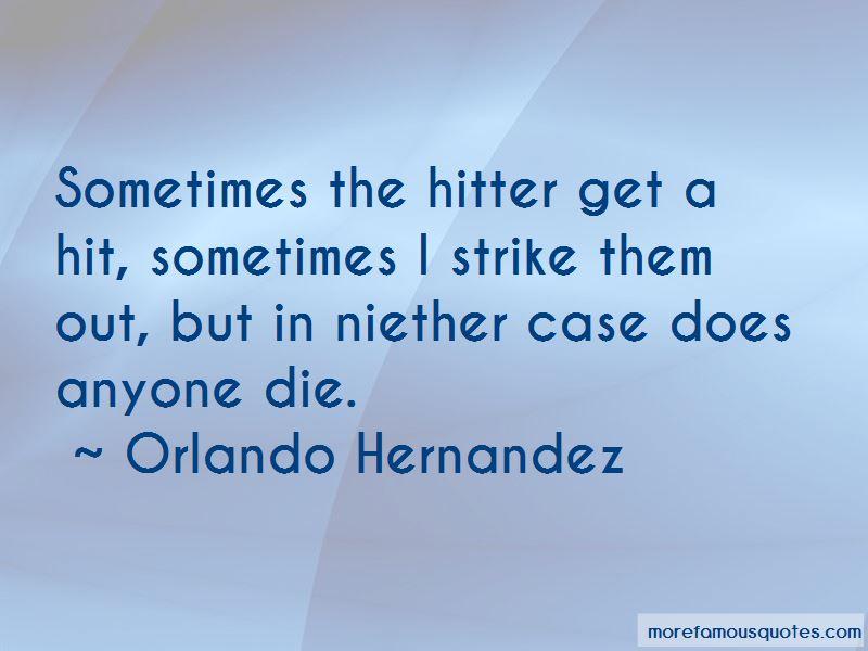 Orlando Hernandez Quotes