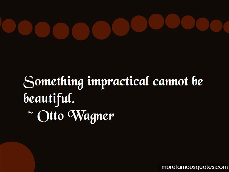Otto Wagner Quotes