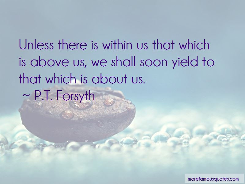 P.T. Forsyth Quotes