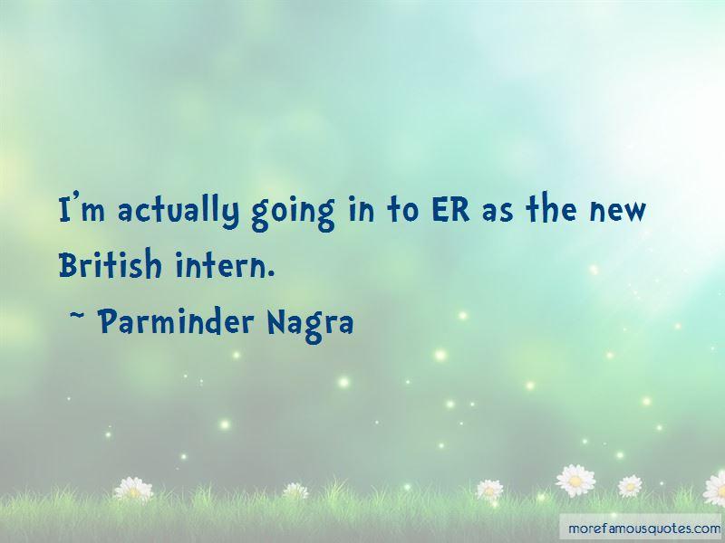 Parminder Nagra Quotes Pictures 2