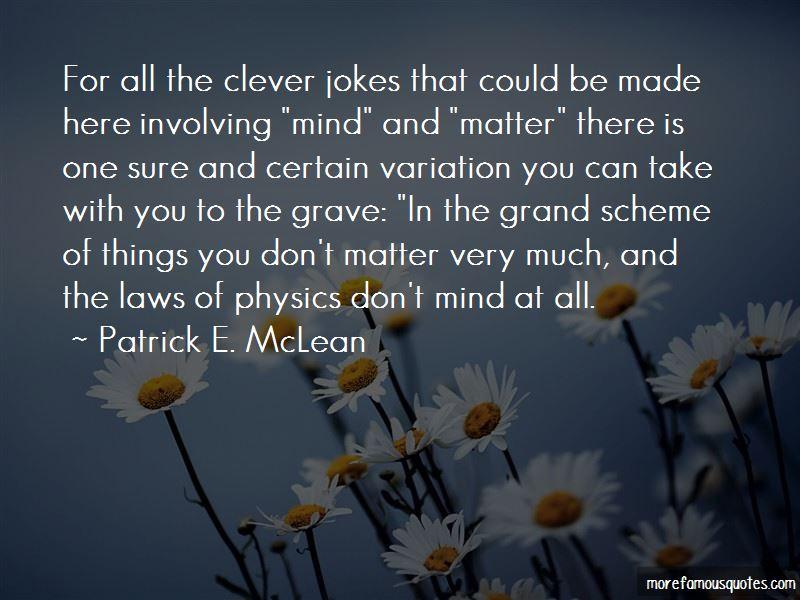 Patrick E. McLean Quotes Pictures 3