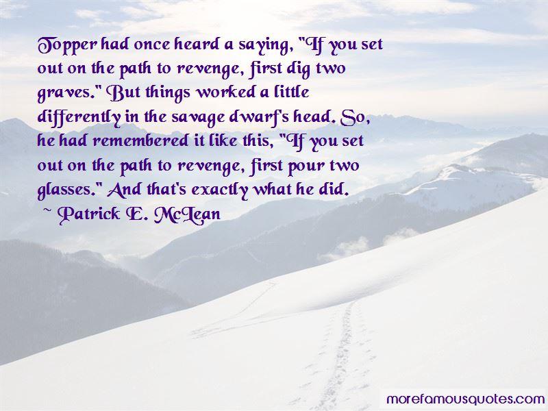 Patrick E. McLean Quotes