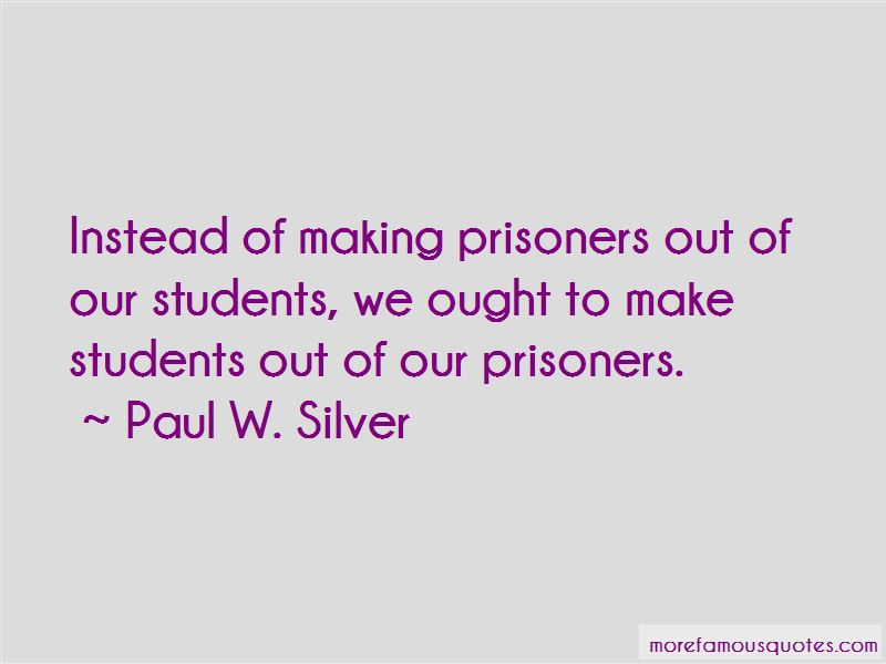 Paul W. Silver Quotes Pictures 2