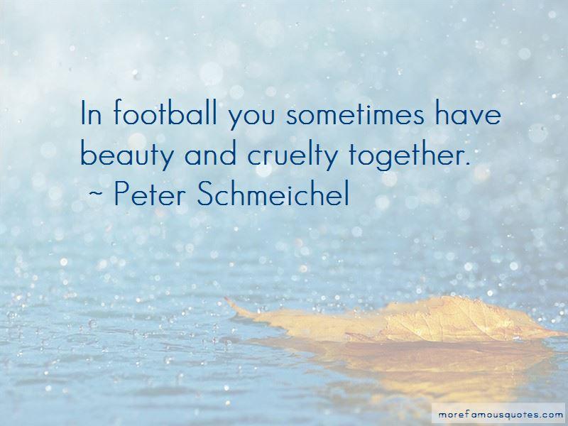 Peter Schmeichel Quotes