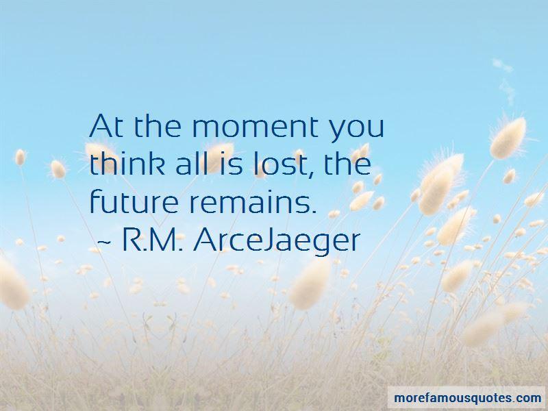 R.M. ArceJaeger Quotes