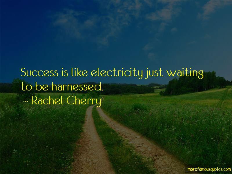 Rachel Cherry Quotes