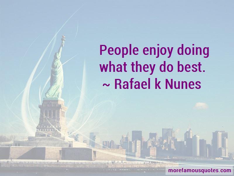 Rafael K Nunes Quotes