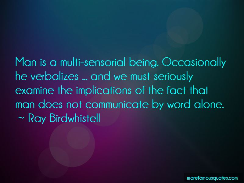 Ray Birdwhistell Quotes
