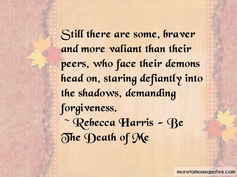 Rebecca Harris - Be The Death Of Me Quotes