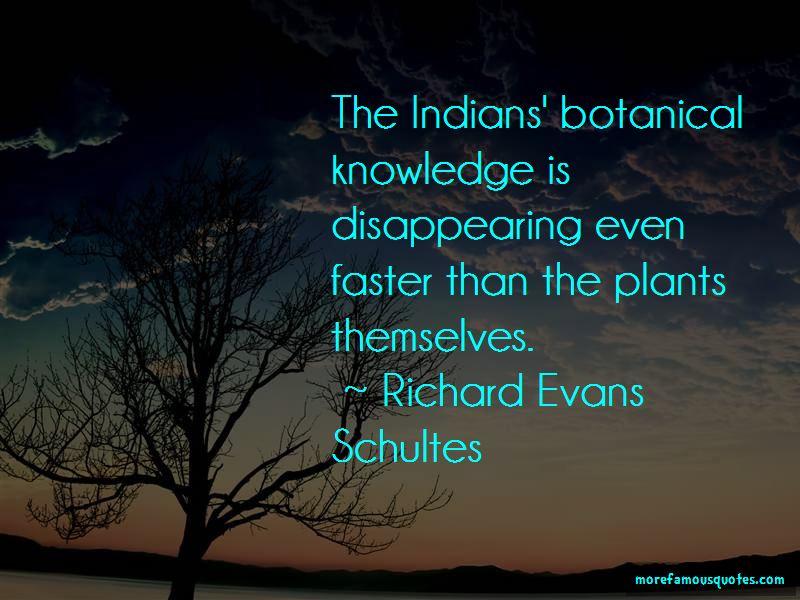 Richard Evans Schultes Quotes Pictures 2