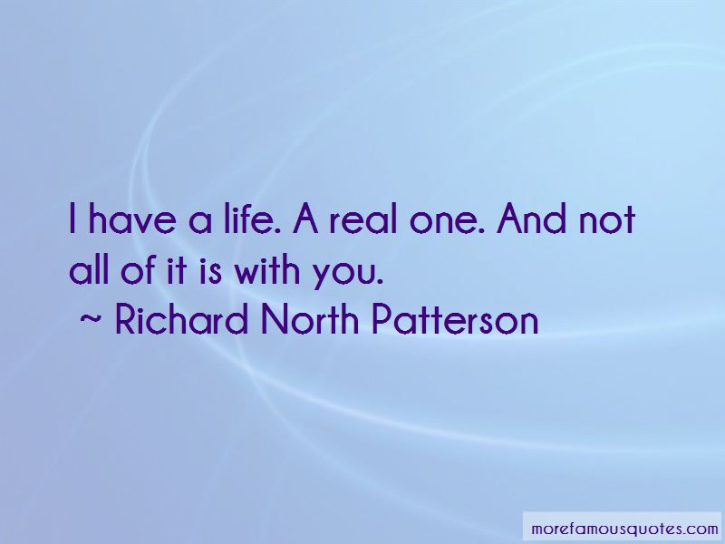 Richard North Patterson Quotes