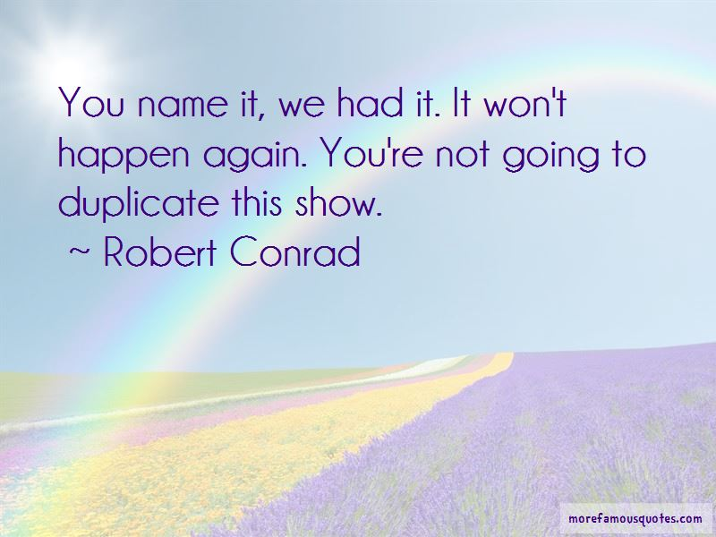 Robert Conrad Quotes Pictures 2