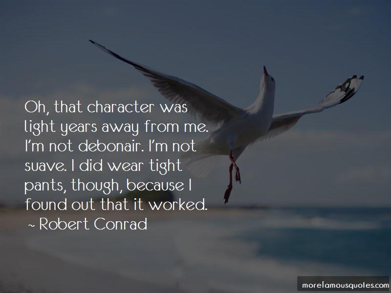 Robert Conrad Quotes Pictures 4