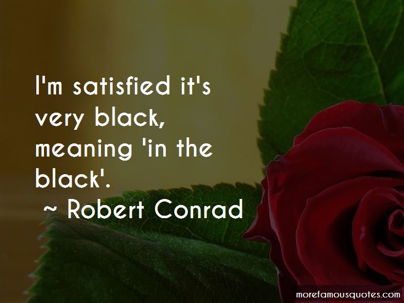 Robert Conrad Quotes