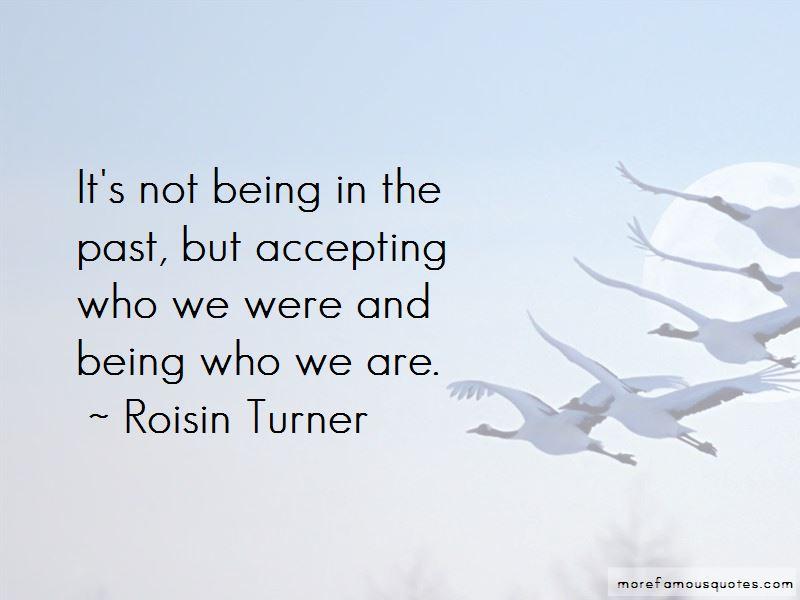 Roisin Turner Quotes