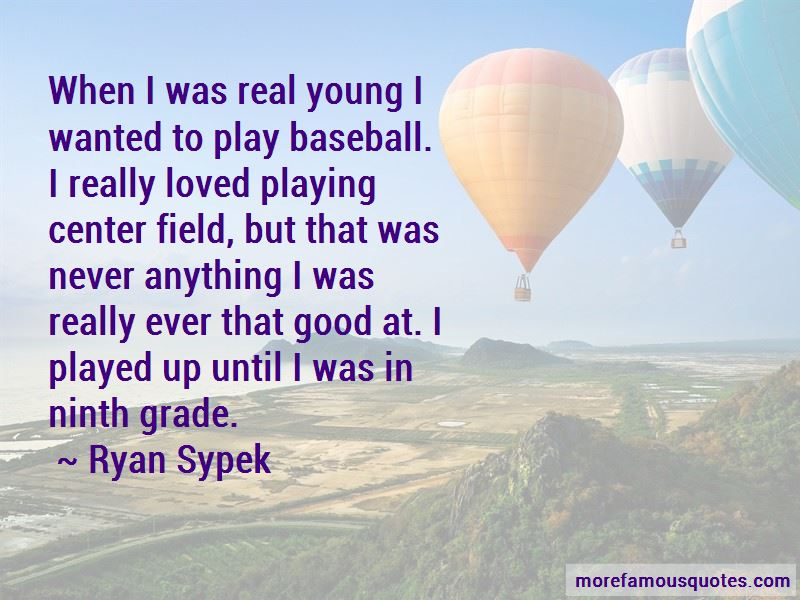Ryan Sypek Quotes Pictures 2