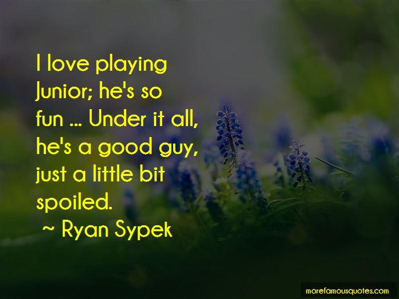 Ryan Sypek Quotes Pictures 4