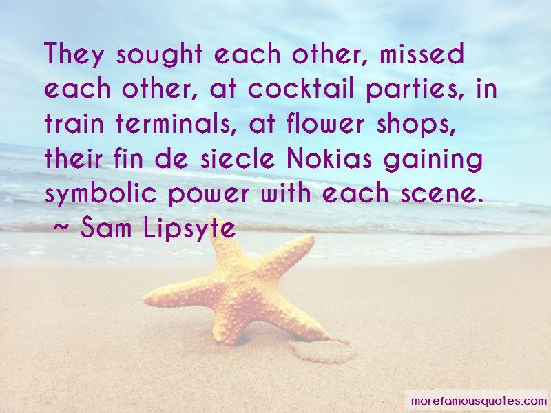 Sam Lipsyte Quotes