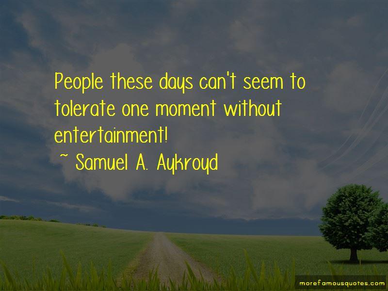 Samuel A. Aykroyd Quotes