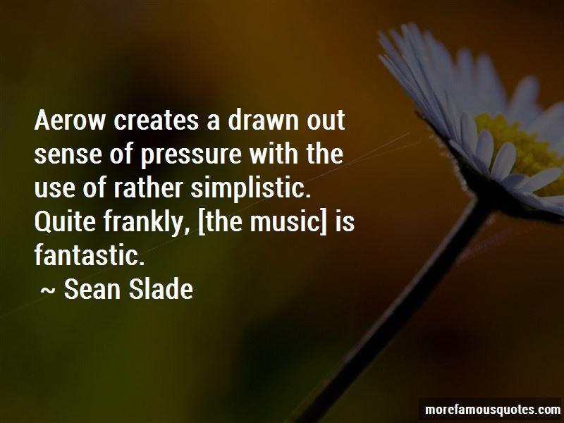 Sean Slade Quotes