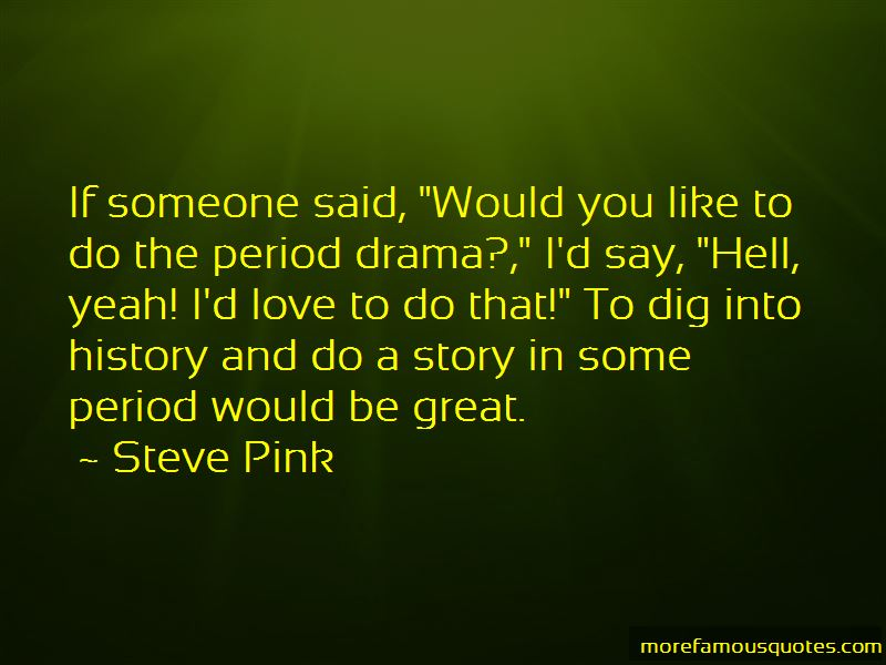 Steve Pink Quotes
