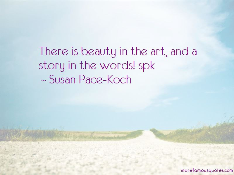 Susan Pace-Koch Quotes Pictures 2