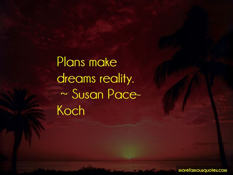Susan Pace-Koch Quotes