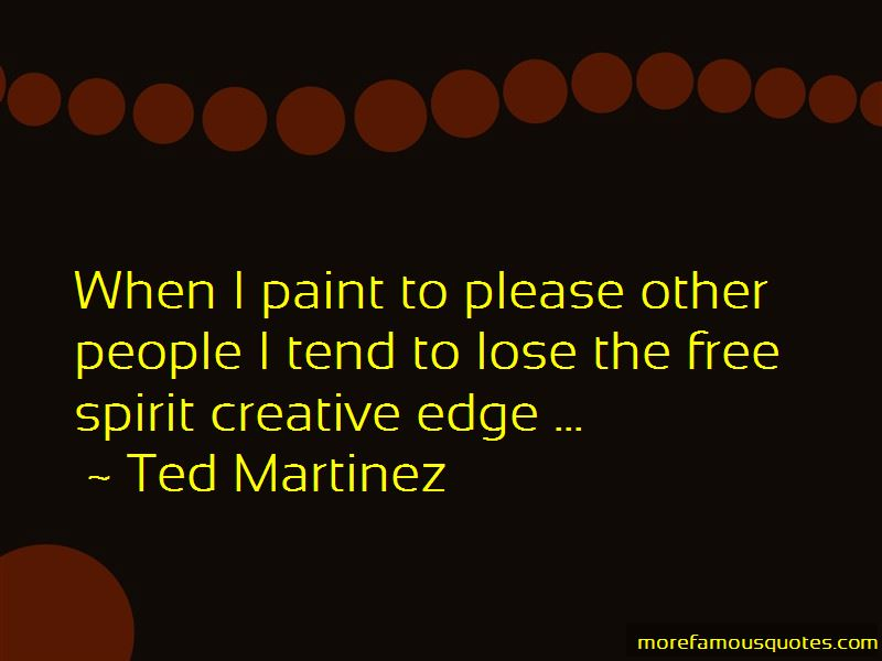 Ted Martinez Quotes Pictures 4
