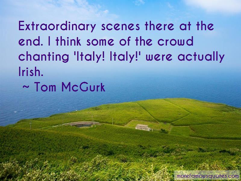Tom McGurk Quotes