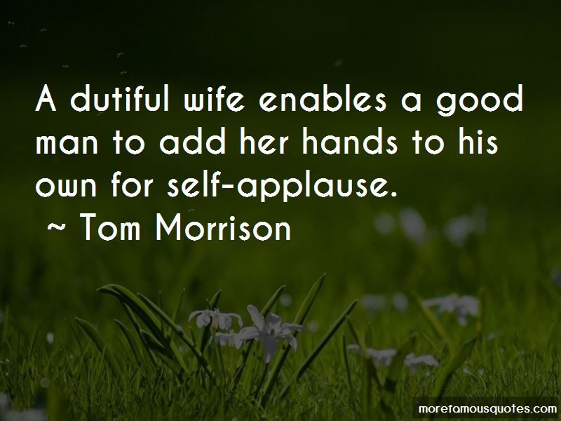 Tom Morrison Quotes Pictures 4