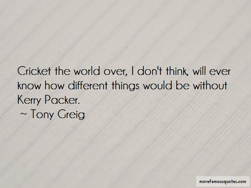 Tony Greig Quotes Pictures 3