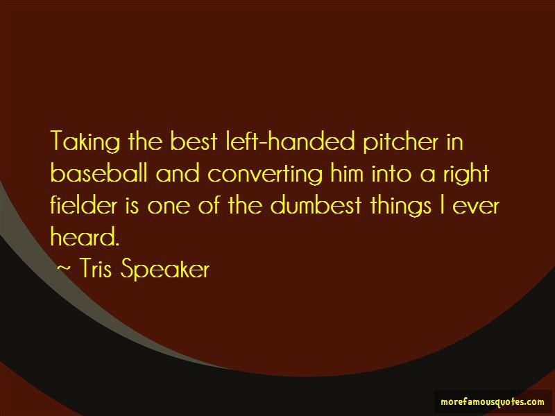 Tris Speaker Quotes Pictures 4
