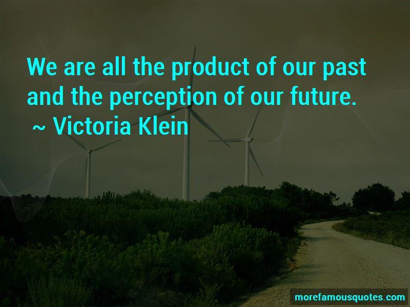 Victoria Klein Quotes Pictures 3