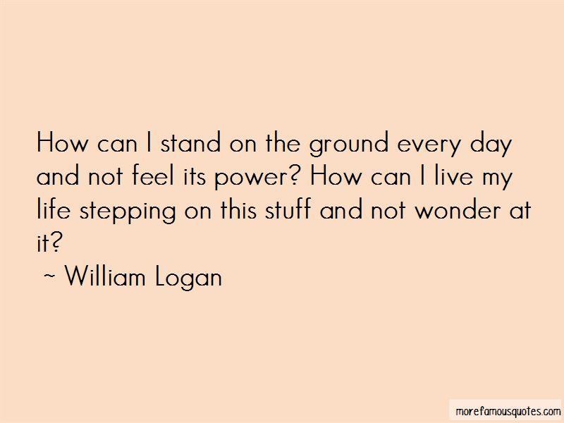 William Logan Quotes Pictures 2