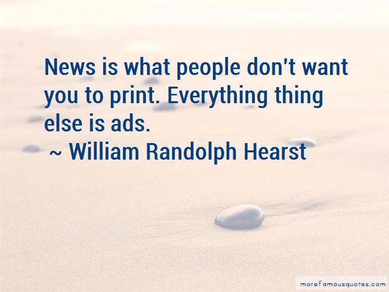 William Randolph Hearst Quotes Pictures 4