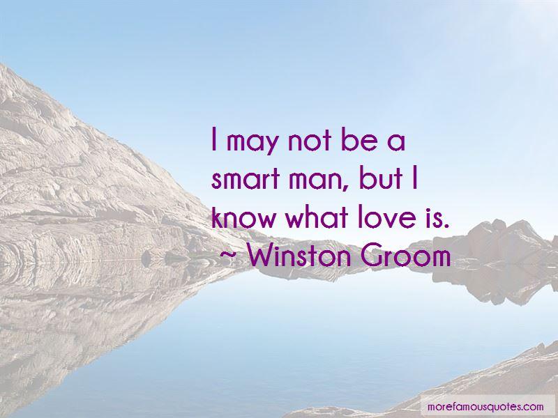 Winston Groom Quotes