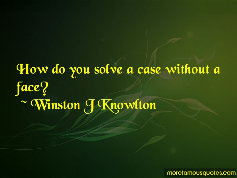 Winston J Knowlton Quotes