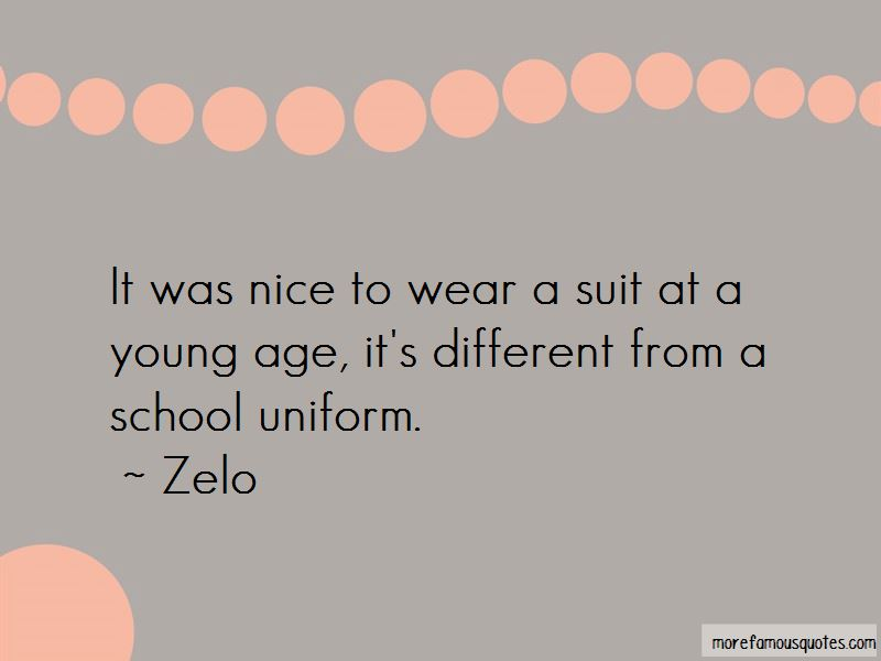 Zelo Quotes Top 7 Famous Quotes By Zelo