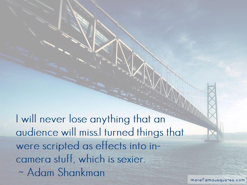 Adam Shankman Quotes Pictures 2