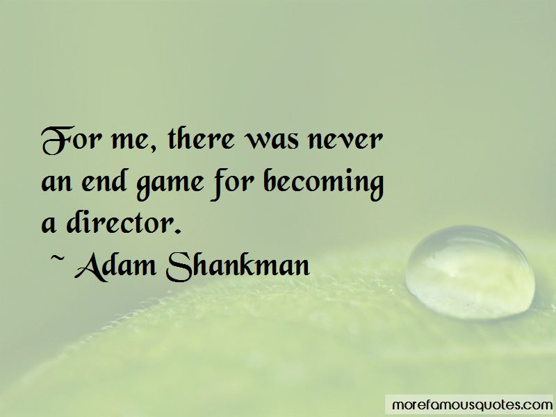Adam Shankman Quotes Pictures 3